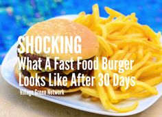 SHOCKING What a Fast Food Burger Looks Like After 30 Days / http://villagegreennetwork.com/shocking-fast-food-burger-looks-like-30-days/