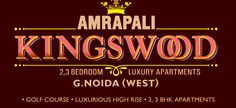 New Project Launch: Amrapali Kingwood, Noida Extension