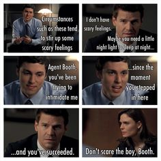 """""""Don't scare the boy, Booth"""", Bones whispers xD Bones Memes, Bones Quotes, Booth And Bones, Booth And Brennan, Bones Tv Series, Bones Tv Show, John Francis Daley, Tv Show Quotes, Movie Quotes"""