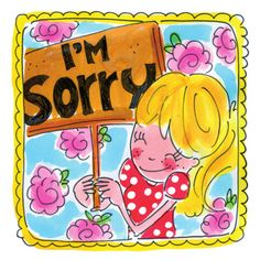 "Meisje met een ""sorry"" bord en roze bloemen Don't forget, sometimes u need to say it!"