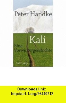 Kali (9783518418772) Peter Handke , ISBN-10: 3518418777  , ISBN-13: 978-3518418772 ,  , tutorials , pdf , ebook , torrent , downloads , rapidshare , filesonic , hotfile , megaupload , fileserve