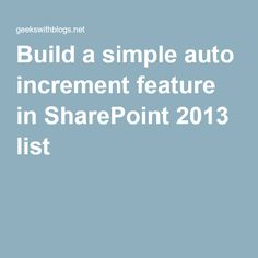 Build a simple auto increment feature in SharePoint 2013 list
