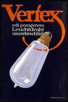 By Lucian Bernhard (1883-1972, German-American), 1909, Vertex, Unbreakable with stretched filament (Mit gezogenem Leuchtdraht unzerbrechlid ).
