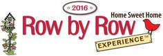 Row by Row Experience Travel and Collect Rows June 21 thru September 6, 2016 Bring in completed quilt for prize June 21 thru October 31, 2016