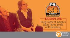Deep Content Insights After Three Years of Podcasting | This Old Marketing Podcast