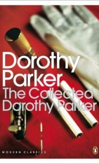 The Collected Dorothy Parker - Hatchards