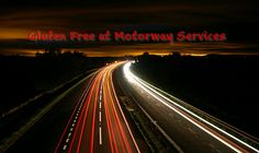 Gluten Free options at Motorway Services - Roadchef's Fresh Food Cafe, Costa, Waitrose plus more