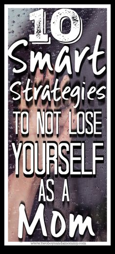 10 smart strategies to not lose yourself. Mom time. Time alone. Recharge. #momlife #momslife