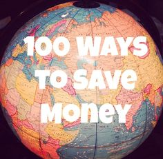 100 Ways to Save Money - like, repin, save for later!!