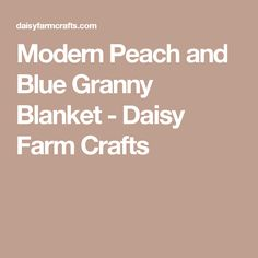 Modern Peach and Blue Granny Blanket - Daisy Farm Crafts