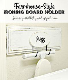 Journeys with Juju: Farmhouse-Style Ironing Board Holder