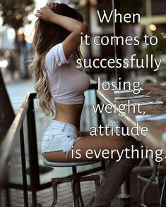 When it comes to successfully losing weight, attitude is everything.