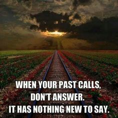 Youve already learned from your past...dont relive it.