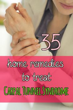 35 Proven Home Remedies for Carpal Tunnel Syndrome