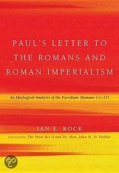 the epistle to the romans pauls letter to the romans and roman imperialism
