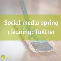 Social media spring cleaning- Twitter! #smm #socialmedia