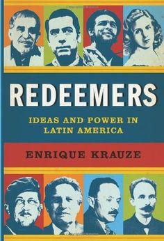 Bestseller Books Online Redeemers: Ideas and Power in Latin America Enrique Krauze $19.79  - http://www.ebooknetworking.net/books_detail-0066214734.html