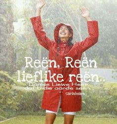 Reën Afrikaans, Christian Quotes, Christianity, Prayers, Graphic Sweatshirt, Sayings, Words, Greeting Cards, Rain