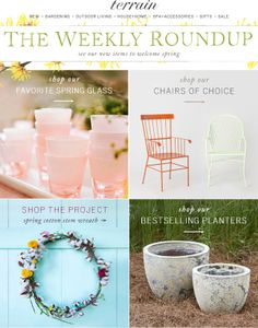 The Weekly Roundup of Favorites from Terrain.