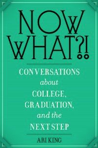 """Now What?""-Conversations about College, Graduation, and the Next Step"