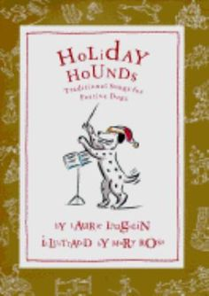 Holiday hounds: traditional songs for festive dogs by Laurie Loughlin