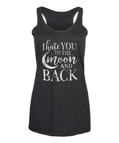 Loving this Black 'I Hate You To The Moon And Back' Racerback Tank on #zulily! #zulilyfinds