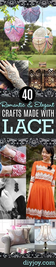 40 Romantic and Elegant DIY Crafts You Can Make with Lace   Cool DIY Ideas for Fashion, Decor, Gifts, Jewelry and Home Accessories Made With Lace   Crochet Lace Shorts, Dresses, Home Decor and Fashion Projects   http://diyjoy.com/diy-crafts-ideas-with-lace