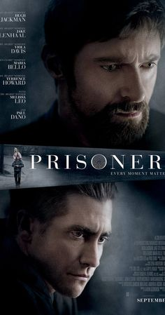 Directed by Denis Villeneuve.  With Hugh Jackman, Jake Gyllenhaal, Viola Davis, Melissa Leo. When Keller Dover's daughter and her friend go missing, he takes matters into his own hands as the police pursue multiple leads and the pressure mounts.
