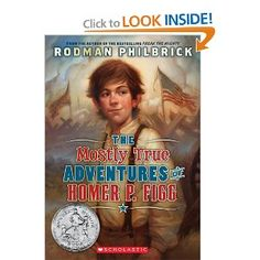 Summer Reading for Rising Sixth Graders - The Mostly True Adventures Of Homer P. Figg by Rodman Philbrick - Beyond Imagination Book Club Historical Fiction Books For Kids, Freak The Mighty, Books To Read, My Books, Teen Books, Civil War Books, Kids Laughing, Page Turner, Reading Levels