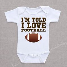 Hey, I found this really awesome Etsy listing at https://www.etsy.com/listing/161404804/im-told-i-love-football-baby-onesie