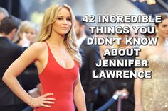 42 Incredible Things You Didn't Know About Jennifer Lawrence - She's one of if not my favorite actress right now.