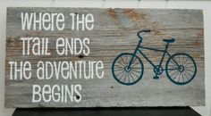 Rustic Reclaimed Barnwood, Hand-Painted Wood Sign - Where the Trail Ends the Adventure Begins via Etsy
