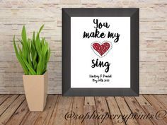Your Make My Heart Sing- Wall Art Printable, CUSTOM Valentine's Gift, Valentine's Quote, Wall Art, Inspirational Decor, Printable, 8x10 by SophiaPerryPrints on Etsy