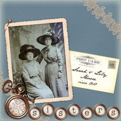 Sisters ~ A simple dark background highlights the lovely photo and cute embellishments. Really like the photo caption on the postcard and the title in shapes that repeat the pocket watch.