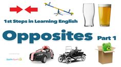 1st Steps in Learning English - Opposites Vocabulary [Part 1]