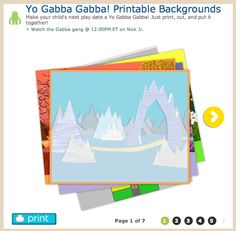 Yo Gabba Gabba! Printable Backgrounds Make your child's next party a Yo Gabba Gabba Land! You can print them out poster size at local print shop, and put them together. Use them as backdrop for tables or to make your own party invations or place mats! Or use them as backdrops for a Yo Gabba Gabba Puppet Show!