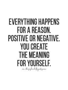 You create the meaning....