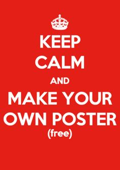 Create your own Keep Calm Poster with the online Keep Calm Poster Generator for free Make Your Own Poster, Create Your Own, Keep Calm Template, Creative Computing, Poster Generator, Keep Calm Generator, Pallet Christmas Tree, Keep Calm Posters, Girl Scout Cookies