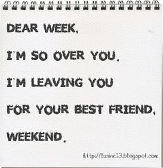 Dear week...
