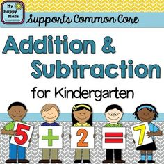 Kindergarten Addition and Subtraction for the Common Core Classroom  This product is part of a money-saving bundle!  These practice printables and anchor charts are designed to supplement your teaching of the Common Core Standards for addition and subtraction.