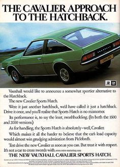 Introduced 1978 the Cavalier Sports Hatch was more or less a rebadged Opel Manta: 1978 Vintage Advertisements, Vintage Ads, Vauxhall Motors, General Motors Cars, Posters Uk, Vw Classic, Car Advertising, Motor Car, Motor Sport