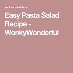 Easy Pasta Salad Recipe - WonkyWonderful