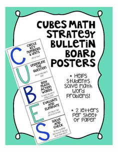 If you use or want to use the CUBES strategy for solving math word problems, this is a reference you can use to put on your bulletin board for students. Each letter is a half sheet of paper (2 letters to a page) and explains the step for each letter.