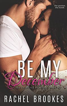 Be My December (The Crawford Brothers Book 1) by Rachel B... https://www.amazon.co.uk/dp/B00N43YA92/ref=cm_sw_r_pi_dp_WSjwxbQ2FXMH1