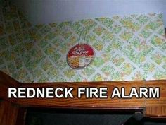 Redneck fire alarm I think we need to get some Jiffy Pop. I Love To Laugh, Make You Smile, Georg Christoph Lichtenberg, Redneck Humor, Redneck Quotes, Rednecks, Oui Oui, Thats The Way, White Elephant Gifts