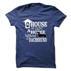 House is not home without DACHSHUND T Shirts, Hoodies. Check price ==► https://www.sunfrog.com/Pets/House-is-not-home-without-DACHSHUND.html?41382 $23