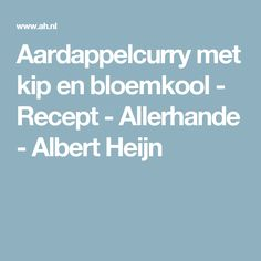 Aardappelcurry met kip en bloemkool - Recept - Allerhande - Albert Heijn