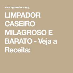 LIMPADOR CASEIRO MILAGROSO E BARATO - Veja a Receita: