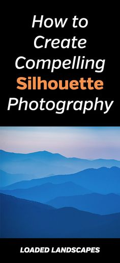 How to Create Compelling Silhouette Photography. Tips to get beautiful landscape and nature photos featuring silhouettes. You can include silhouettes of mountains, trees, people, buildings and other objects in your photo compositions. #photographytips #photography #naturephotography #travelphotography