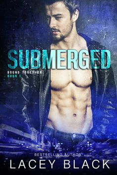 Cover Reveal {Excerpt, Teaser & Giveaway} -- Submerged (Bound Together by Lacey Black Lacey Black, Favorite Book Quotes, Got Books, Book 1, Bestselling Author, Teaser, Book Lovers, Special Agent, January 26